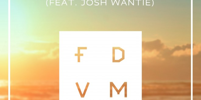 French duo FDVM release Brightest Light ft. Josh Wantie