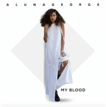 "ALUNAGEORGE RELEASE NEW SINGLE, ""MY BLOOD"""