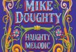 "MIKE DOUGHTY To Re-Issue 'Haughty Melodic' via ATO Records, Listen + Share New Bonus Track ""I'm Still Drinking In My Dreams""‏"