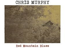 CD REVIEW: Red Mountain Blues by Chris Murphy
