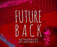 CD REVIEW: Future Back by Astronauts of Antiquity