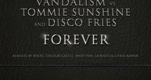 "Vandalism ""Forever"" Causes Mischief With Tommie Sunshine & Disco Fries"