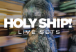 HOLY SHIP! Releases Even More Live Sets, Including Epic b2b Performances from Anna Lunoe, Jauz, Barclay Crenshaw and More