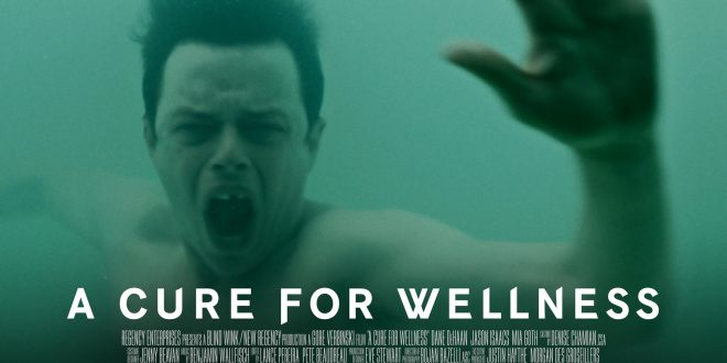 "REVIEW: ""A CURE FOR WELLNESS"" (2016) 20th Century Fox"