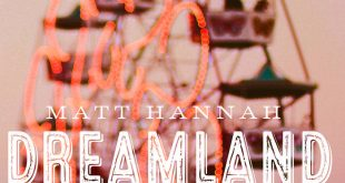 CD REVIEW: Dreamland by Matt Hannah