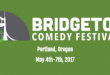 BRIDGETOWN COMEDY FESTIVAL ANNOUNCES LINE UP FOR 10TH ANNUAL FESTIVAL IN PORTLAND, OR, MAY 4-7
