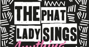 "The Phat Lady Sings' ""Anything"" Gets A Stellar Pair Of Reworks"