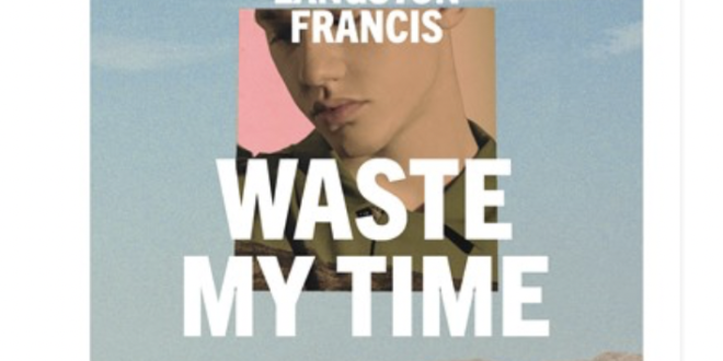 "Langston Francis Releases New Single ""Waste My Time"""
