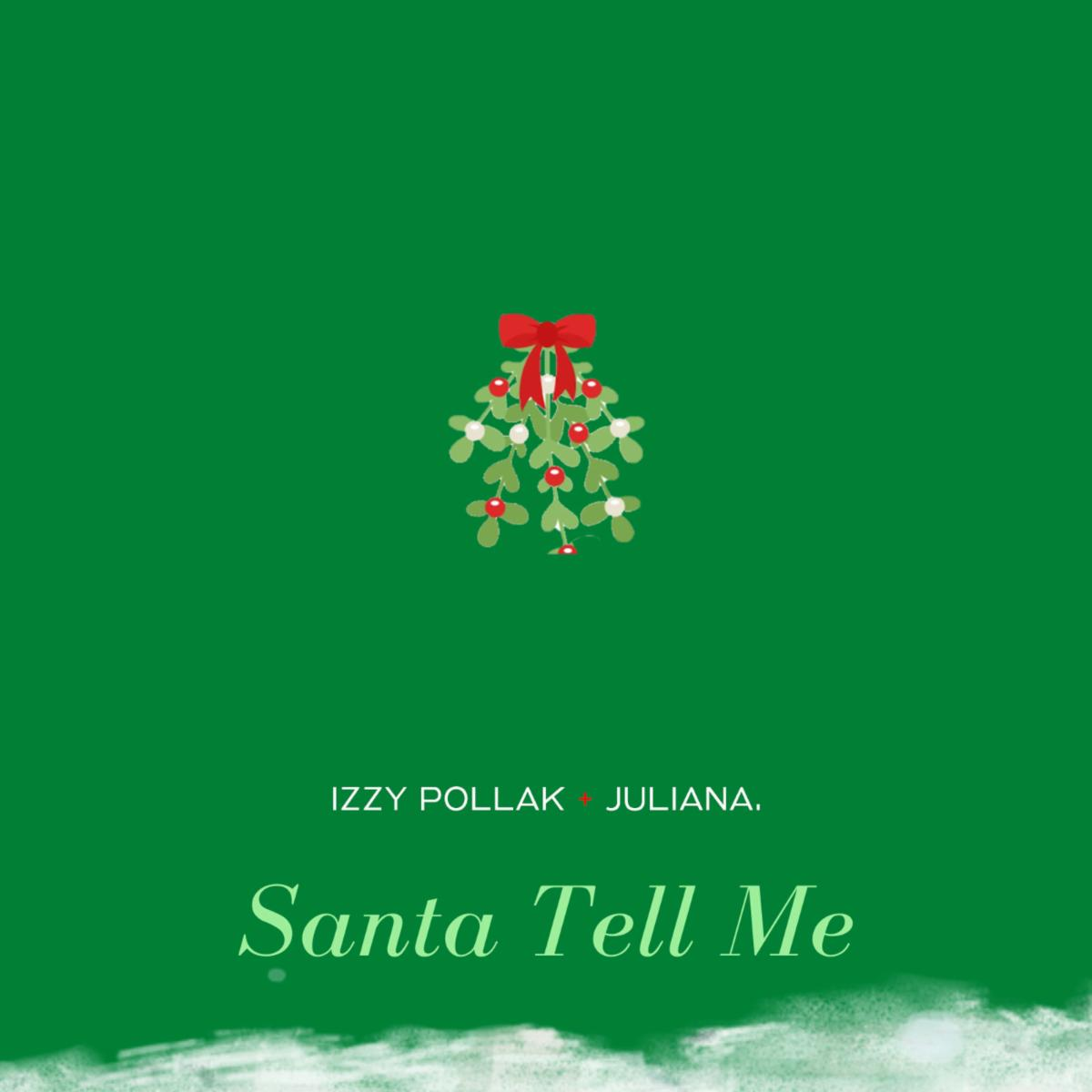 "JULIANA. and Izzy Pollak Reimagine Ariana Grande's ""Santa Tell Me"" -"