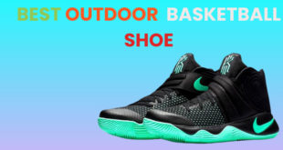 Basketball Reviewer: helping the beginners in choosing the best outdoor basketball shoes.
