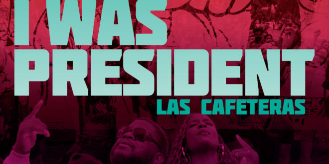 "Las Cafeteras unifies 5 artists from4 cities and 3 Swing states on ""If I Was President"" ft. Sa-Roc, Boog Brown, QVNL, and Mega Ran"
