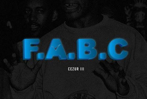 "Cezur III Releases Music Video for New Single ""F.A.B.C."""