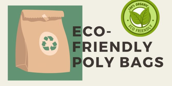 Why you should use poly bags?