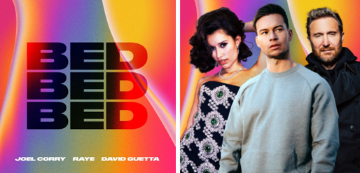 "David Guetta, Joel Corry + RAYE release new single 'BED'- following Joel's  US RIAA Gold smash ""Head & Heart"" -"