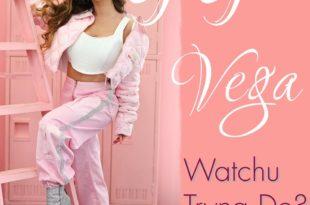 Gigi Vega Watchu tryna do