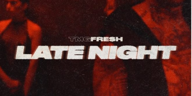 """TMG FRE$H RELEASES SINGLE AND VIDEO FOR """"LATE NIGHT"""" OFF OF DEBUT ALBUM, MARGIELA LANGUAGE – OUT 6/4"""