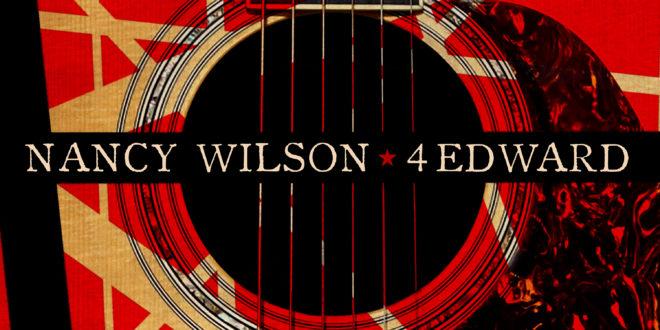 "Heart's NANCY WILSON Releases ""4 Edward"" – Her Tribute to Friend Eddie Van Halen"