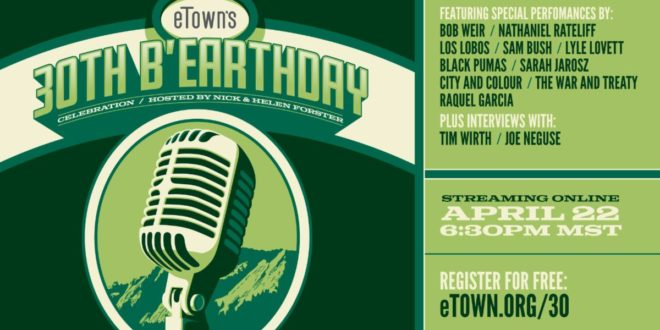 eTown's Free 30th b'Earthday Celebration To Feature Black Pumas, Bob Weir, Nathaniel Rateliff, And More This Thursday, April 22nd