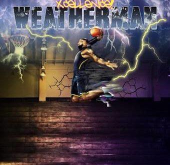 Xcellence! Drops New Anthem Weatherman