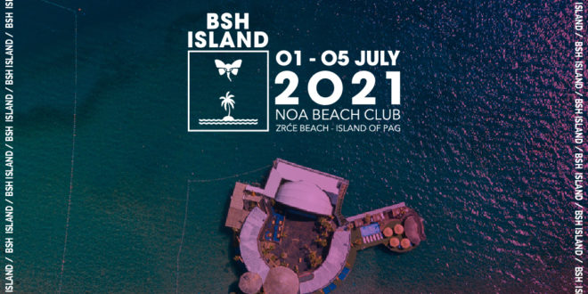 BSH Island Croatia Announces Further Line-Up Details, Brands, Afterhours