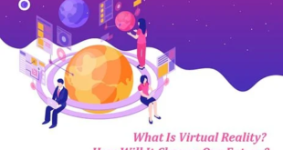 Top 5 Ways Virtual Reality Will Change Your Life