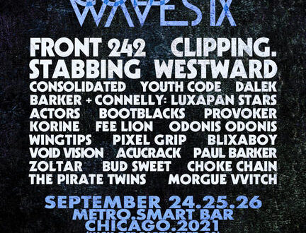 COLD WAVES IX Returns September 24-26 For In-Person Event In Chicago! Long-Running Industrial Music Festival To Feature Front 242, CLIPPING., Stabbing Westward & More