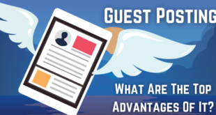 Guest Posting: What Are The Top Advantages Of It?