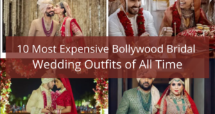 10 Most Expensive Bollywood Bridal Wedding Outfits of All Time