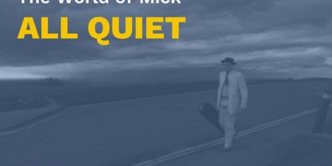 The World of Mick Releases Brand-new Single and Video: 'All Quiet'