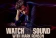 Mark Ronson Releases Soundtrack to Apple Original Docuseries 'Watch The Sound With Mark Ronson'