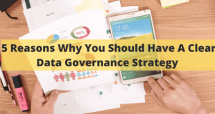 5 Reasons Why You Should Have a Clear Data Governance Strategy