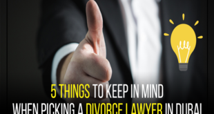 5 Things To Keep In Mind While Picking A Divorce Lawyer In Dubai